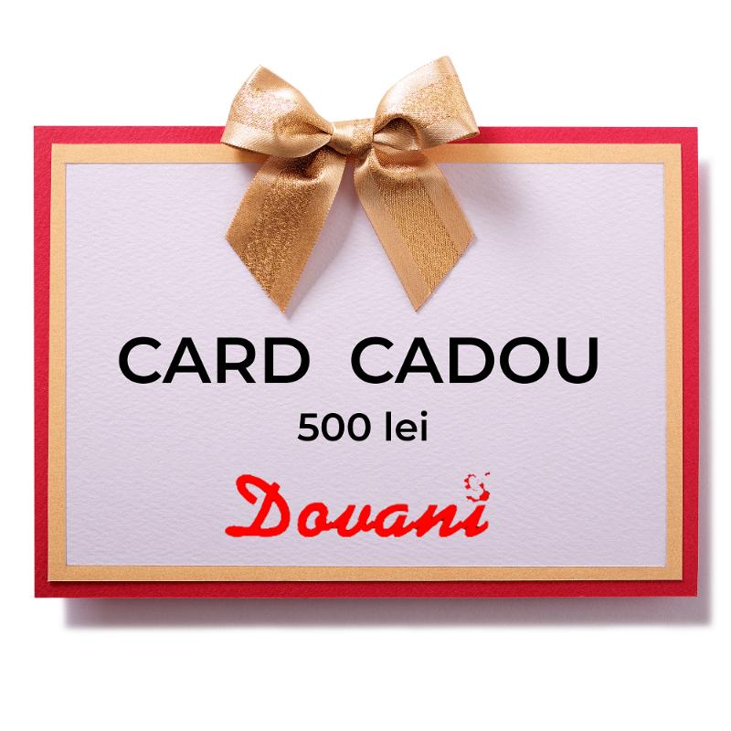 Card cadou 500 lei Dovani