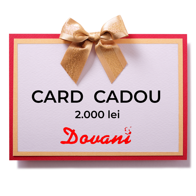 Card cadou 2000 lei Dovani
